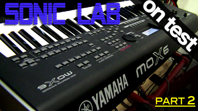 Sonic lab yamaha mox6 review pt2 video sonic state amped for Yamaha mox8 keyboard